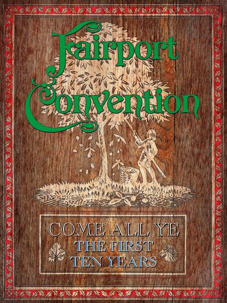 Fairport Convention Come All Ye – The First Ten Years