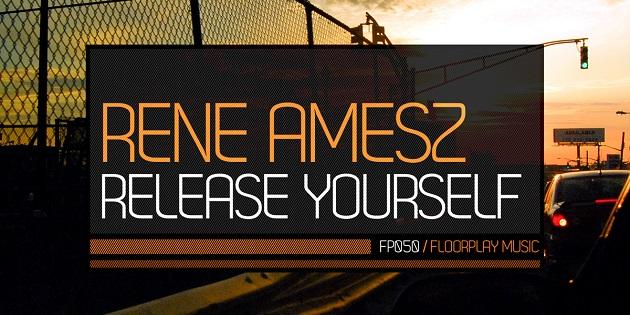Rene Amesz - Release Yourself (Floorplay Music) web