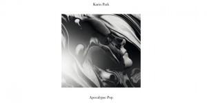 Karin Park - Apocalypse Pop