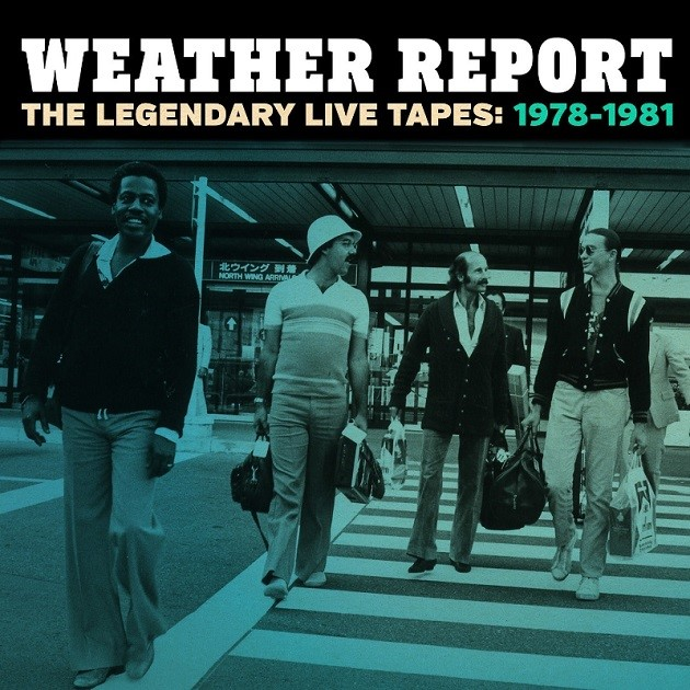 Weather Report Legendary Live Tapes
